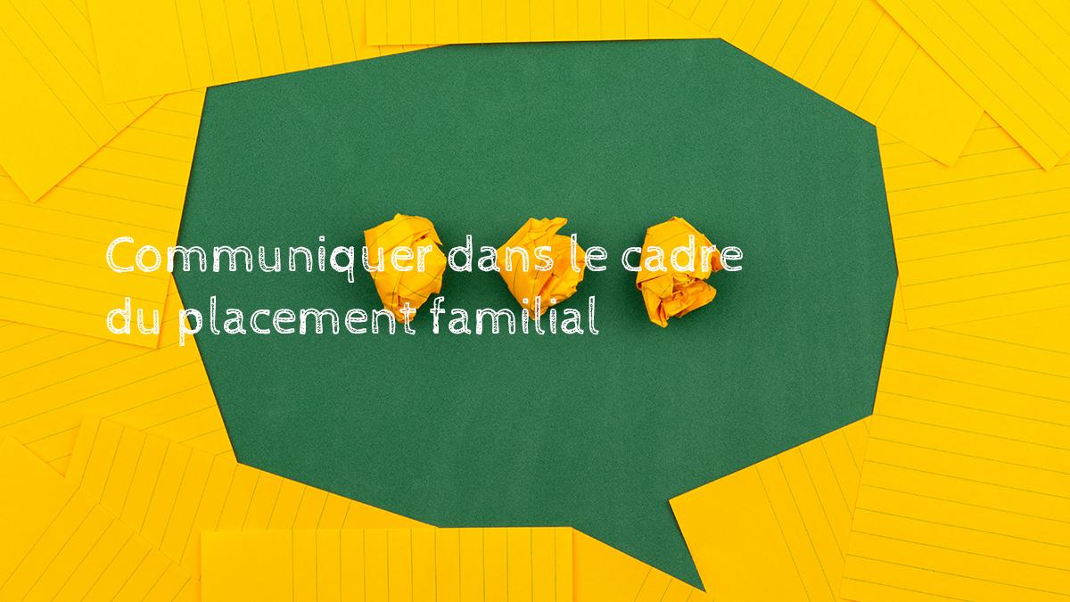 communiquer-dans-le-cadre-du-placement-familial
